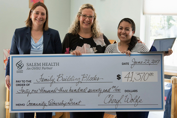 Pictured (L to R): Leilani Slama, Salem Health, Vice President of Community Engagement; Patrice Altenhofen, Executive Director, Family Building Blocks; and Diana Rojas, Home Visitor, Family Building Blocks